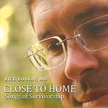 Close to Home: Songs of Survivorship
