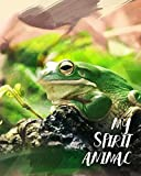 My Spirit Animal: Frog - Lined Notebook, Diary, Track, Log & Journal - Cute Gift for Kids, Teens,...