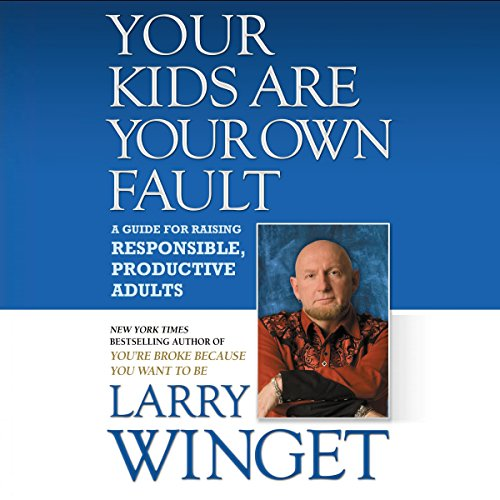 Your Kids Are Your Own Fault audiobook cover art