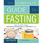 The Complete Guide to Fasting: Heal Your Body Through Intermittent, Alternate-Day, and Extended Fasting 3