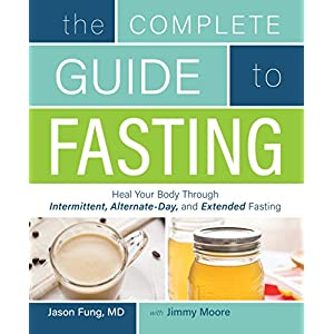The Complete Guide to Fasting: Heal Your Body Through Intermittent, Alternate-Day, and Extended Fasting 10