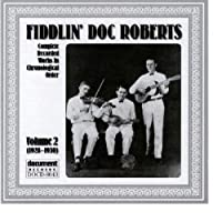 Fiddlin Doc Roberts 2 by Fiddlin' Doc Roberts (2000-09-07)