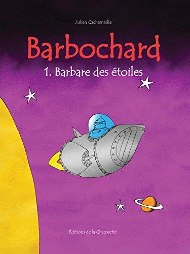Barbochard, barbare des étoiles