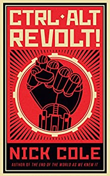 CTRL ALT Revolt! by [Nick Cole]