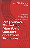 Progressive Marketing Plan for a Concert and Event Promoter: A Detailed Template with Innovative Growth Strategies (English Edition)