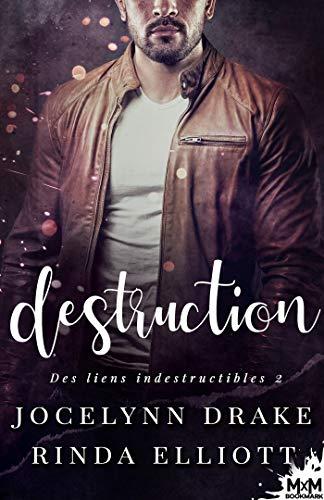 Destruction: Des Liens Indestructibles, T2
