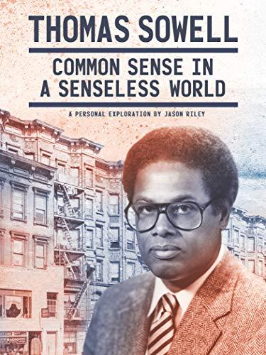 Thomas Sowell: Common Sense in a Se…