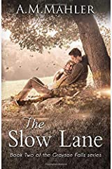 The Slow Lane: Book 2 in the Grayson Falls Series (Volume 2) Paperback