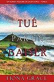 Tué par un Baiser (Un Roman Policier de Lacey Doyle – Tome 5)
