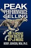 Peak Performance Selling: How to Increase Your Sales by 80% in 8 Weeks