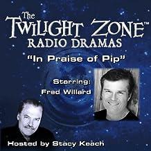 In Praise of Pip: The Twilight Zone Radio Dramas