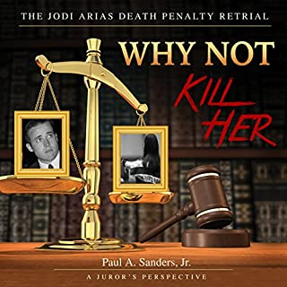 Why Not Kill Her: A Juror's Perspective audiobook cover art