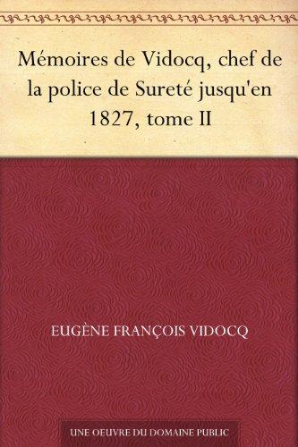 Couverture du livre Mémoires de Vidocq, chef de la police de Sureté jusqu'en 1827, tome II