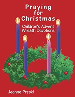 Praying for Christmas: Children's Advent Wreath Devotions