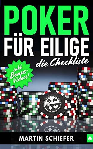 Poker für Eilige – die Checkliste (inkl. Bonus-Videos): Deine Schritt-für-Schritt-Anleitung für den Erfolg bei Online No Limit Texas Holdem Poker. Hier lernen Anfänger auf Deutsch, wie man gewinnt!