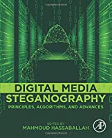 Digital Media Steganography: Principles, Algorithms, and Advances Front Cover