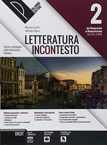 Letteratura incontesto. Storia e antologia della letteratura italiana. Per le Scuole superiori. Con ebook. Con espansione online: 2