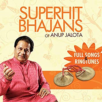 Superhit Bhajans Of Anup Jalota - Full Songs And Ringtunes