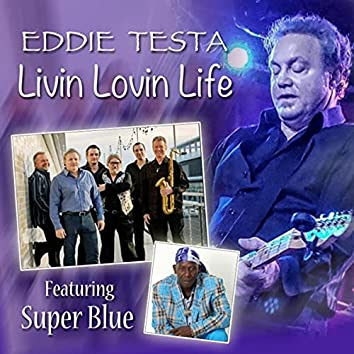 Livin Lovin Life (feat. Super Blue)