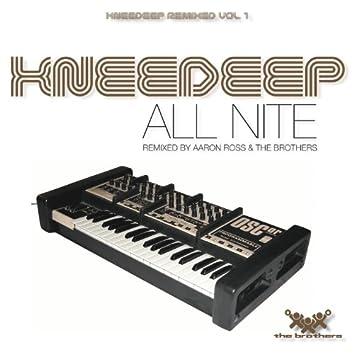 All Nite (Knee Deep Remixed, Vol.1)