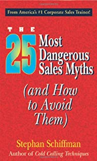 The 25 Most Dangerous Sales Myths: (And How to Avoid Them)