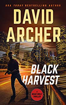 Black Harvest (Noah Wolf Book 13) by [David Archer]