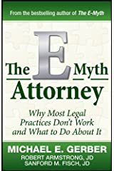 The E-Myth Attorney: Why Most Legal Practices Don't Work and What to Do About It Kindle Edition