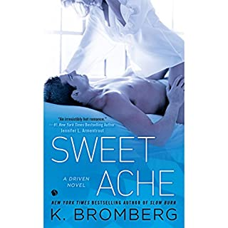Sweet Ache     A Driven Novel              By:                                                                                                                                 K. Bromberg                               Narrated by:                                                                                                                                 Angelica Lee,                                                                                        Mike Chamberlain                      Length: 14 hrs and 59 mins     473 ratings     Overall 4.5