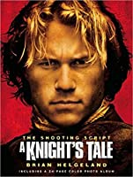 A Knight's Tale: The Shooting Script