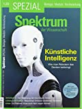 Spektrum Spezial - Künstliche Intelligenz: Wie man Robotern das Denken beibringt (Spektrum Spezial - Biologie, Medizin, Hirnforschung)