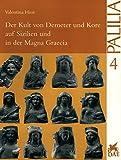 Der Kult von Demeter und Kore auf Sizilien und in der Magna Graecia (Palilia) (German Edition)