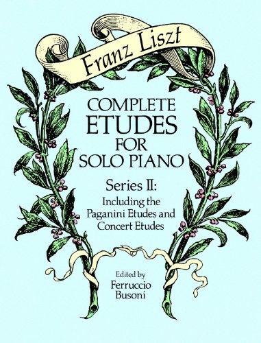Complete Etudes for Solo Piano, Series II: Including the Paganini Etudes and Concert Etudes (Dover Music for Piano Book 2) (English Edition)