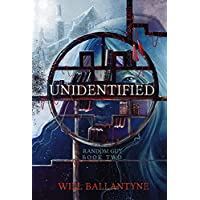 Unidentified: Random Guy Book Two Kindle Edition by Will Ballantyne for Free