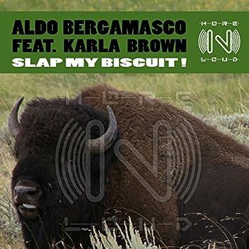 Slap My Biscuit!
