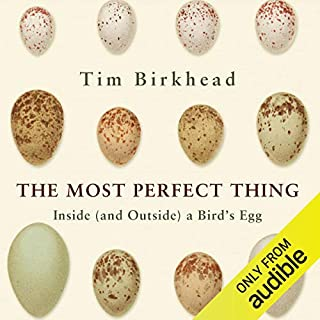 The Most Perfect Thing                   By:                                                                                                                                 Tim Birkhead                               Narrated by:                                                                                                                                 Gareth Armstrong                      Length: 7 hrs and 18 mins     12 ratings     Overall 4.5