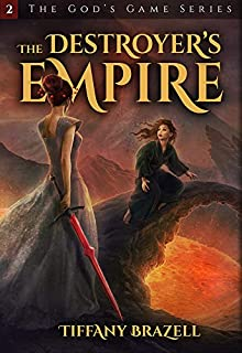 The Destroyer's Empire (Book 2 of the God's Game Series)