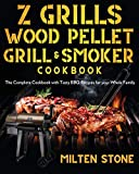 Z Grills Wood Pellet Grill & Smoker Cookbook: The Complete Cookbook with Tasty BBQ Recipes for your Whole Family