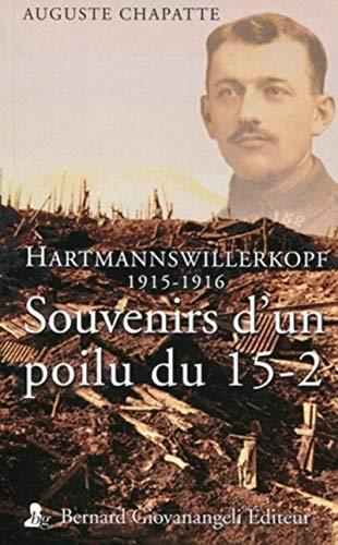 Souvenirs d'un poilu du 15-2: Hartmannswillerkopf 1915-1916.