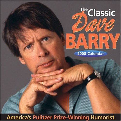 The Classic Dave Barry 2008 Calendar: America's Pulitzer Prize-winning Humorist
