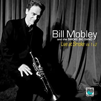Bill Mobley Live at Smoke (Vols. 1 & 2)