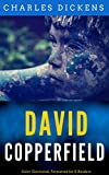 David Copperfield: Color Illustrated, Formatted for E-Readers (Unabridged Version) (English Edition)