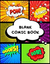 Blank Comic Book: Draw Your Own Comics Sketch Book for Kids and Adults - 100+ Pages of Unique Templates - A Large 8.5