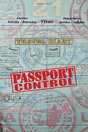 TRAVEL DIARY PASSPORT CONTROL DOT GRID JOURNAL: handy passport stamps style daily travel journal for notes sketches and to do lists - cool gift idea for traveler and globetrotter