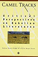 Camel Tracks: Critical Perspectives on Sahelian Literatures