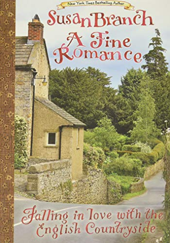 Compare Textbook Prices for A Fine Romance: Falling in Love with the English Countryside 2nd Edition ISBN 9780996044042 by Susan Branch,Susan Branch