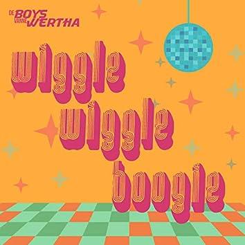 Wiggle wiggle boogie