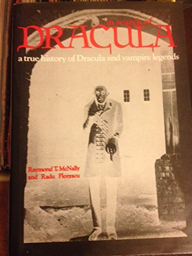 In search of Dracula: A true history of Dracula... 0883652706 Book Cover