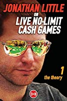 Jonathan Little on Live No-Limit Cash Games: The Theory (Poker)