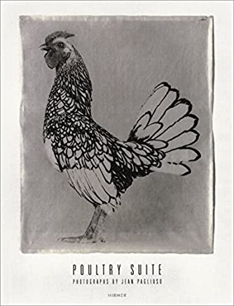 Jean Pagliuso: Poultry Suite by Ralph Gibson (2015-07-06)