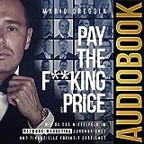 Pay the F**king Price (German Edition): Wie du das Mittelfeld im Network Marketing durchbrichst und...